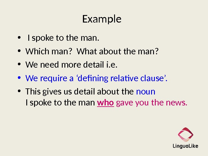 Example •  I spoke to the man.  • Which man?  What about the