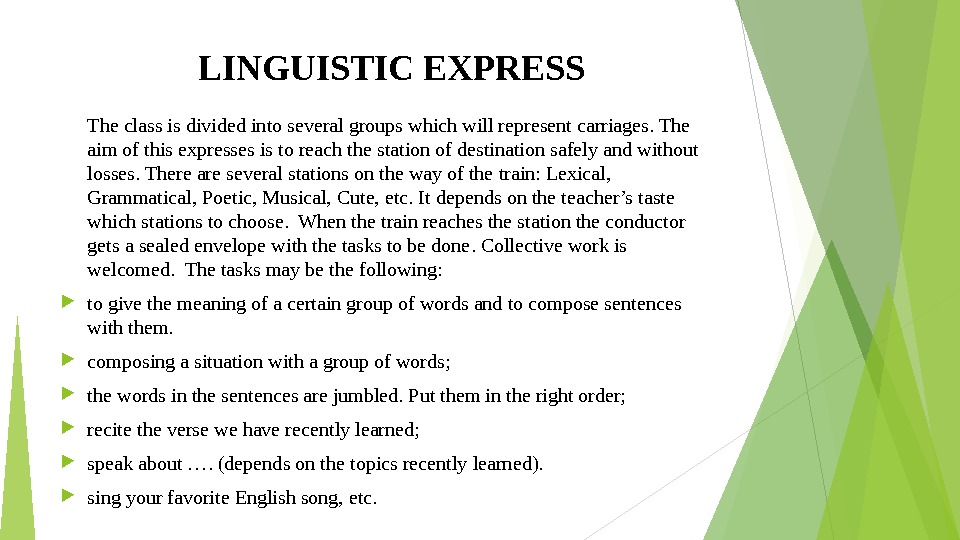LINGUISTIC EXPRESS The class is divided into several groups which will represent carriages. The aim of