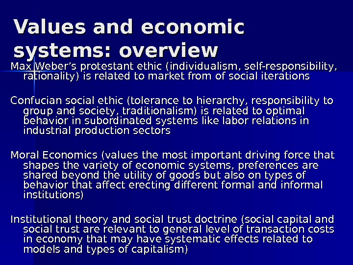 Values and economic systems: overview Max Weber's protestant ethic (individualism, self-responsibility,  rationality) is related to