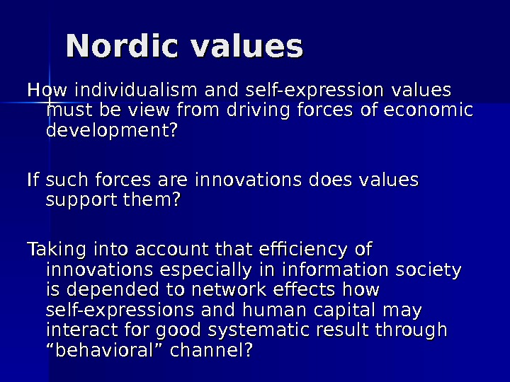 Nordic values How individualism and self-expression values must be view from driving forces of economic development?