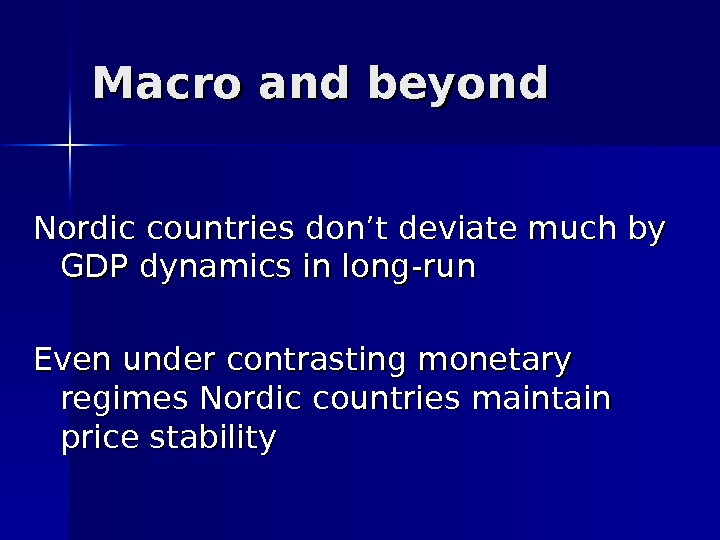 Macro and beyond Nordic countries don't deviate much by GDP dynamics in long-run Even under contrasting