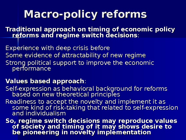 Macro-policy reforms Traditional approach on timing of economic policy reforms and regime switch decisions : :