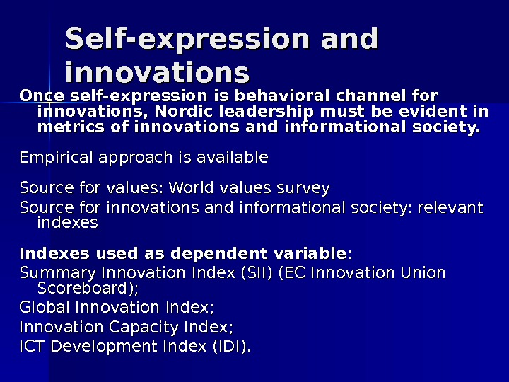 Self-expression and innovations Once self-expression is behavioral channel for innovations, Nordic leadership must be evident in