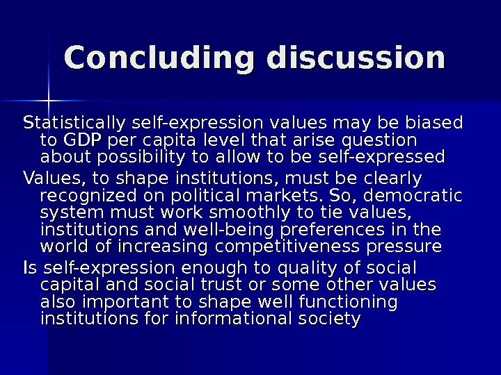 Concluding discussion Statistically self-expression values may be biased to GDP per capita level that arise question