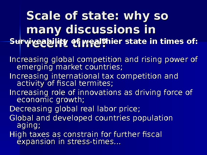 Scale of state: why so many discussions in recent time? Surviveability of wealthier state in times