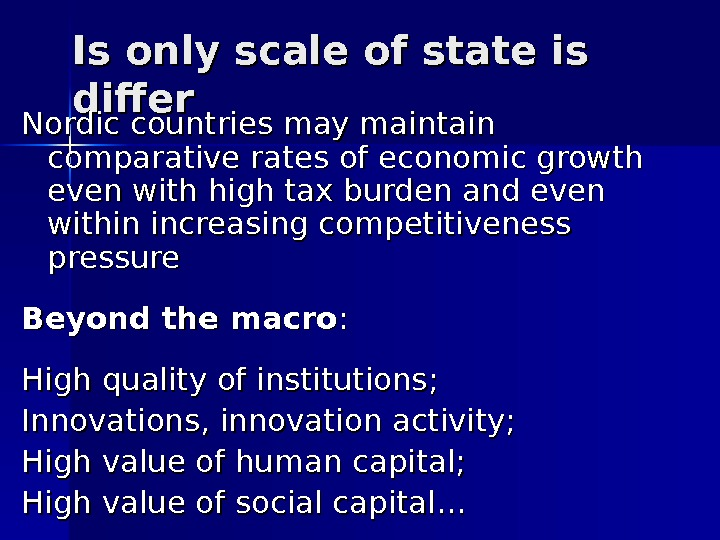 Is only scale of state is differ Nordic countries may maintain comparative rates of economic growth