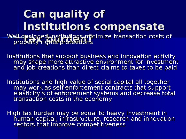 Can quality of institutions compensate tax burden? Well designed institutions minimize transaction costs of property rights