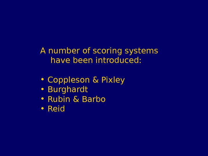 A number of scoring systems  have been introduced:  •  Coppleson & Pixley •