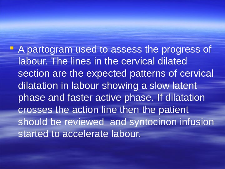 A partogram used to assess the progress of labour. The lines in the cervical dilated