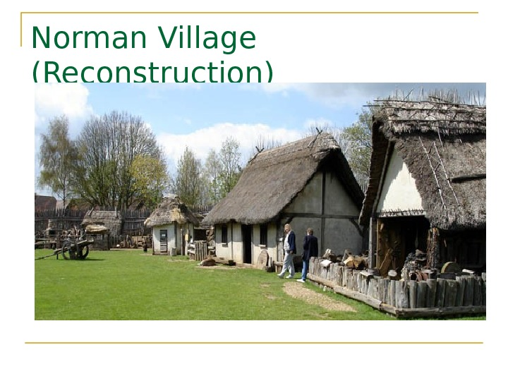 Norman Village (Reconstruction)