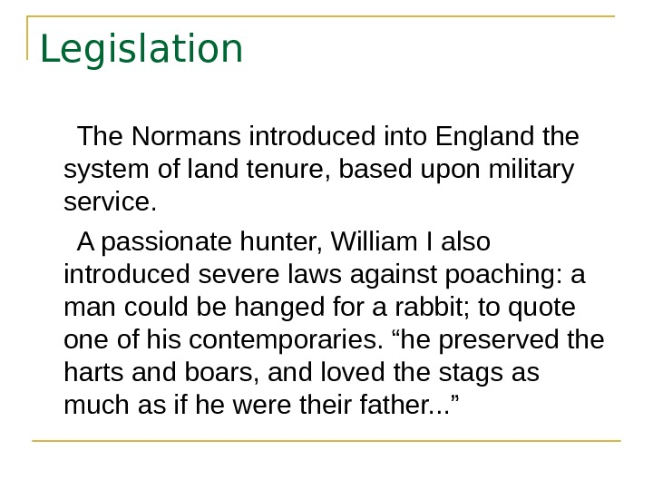 Legislation  The Normans introduced into England the system of land tenure, based upon military service.