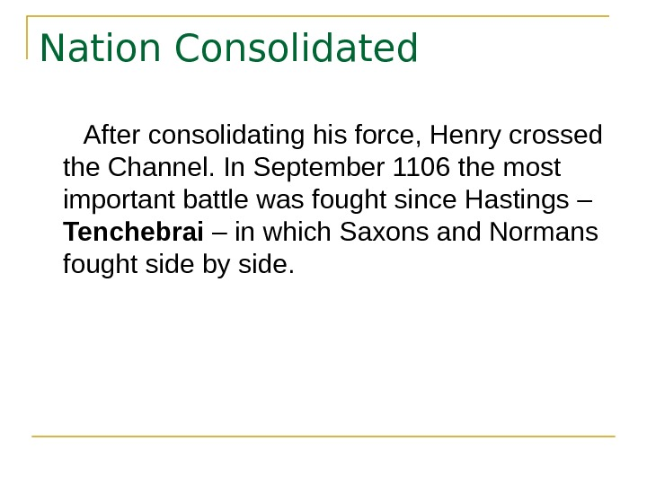 Nation Consolidated  After consolidating his force, Henry crossed the Channel. In September 1106 the most