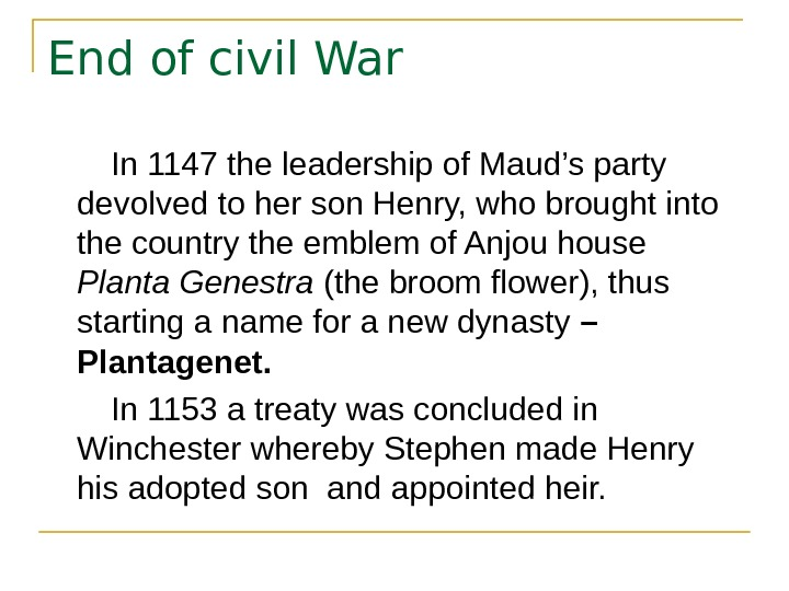 End of civil War   In 1147 the leadership of Maud's party devolved to her