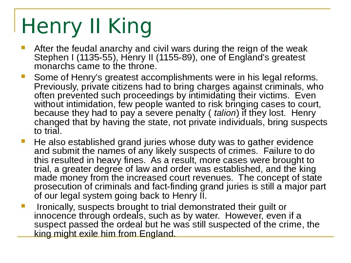 Henry II King After the feudal anarchy and civil wars during the reign of the weak