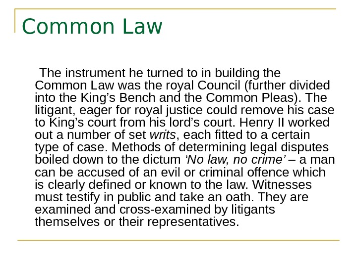 Common Law  The instrument he turned to in building the Common Law was the royal