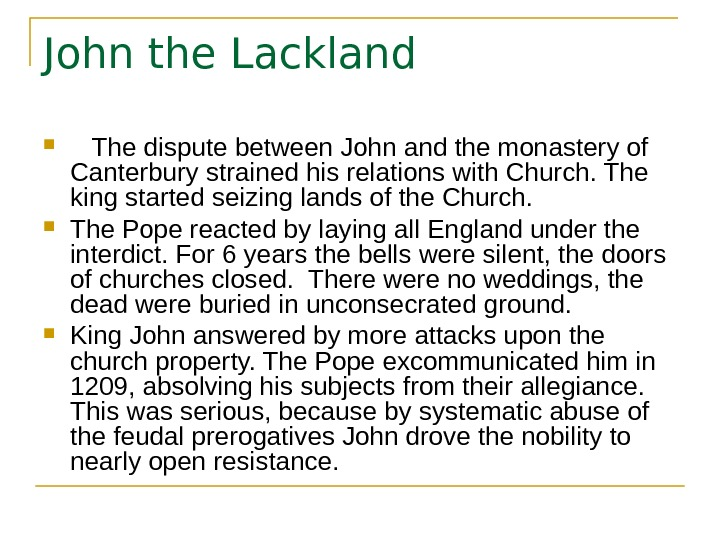 John the Lackland The dispute between John and the monastery of Canterbury strained his relations with