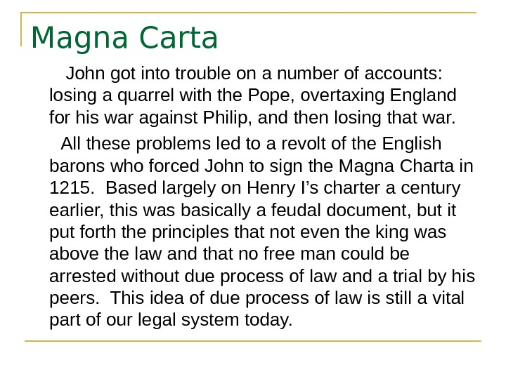 Magna Carta   John got into trouble on a number of accounts:  losing a