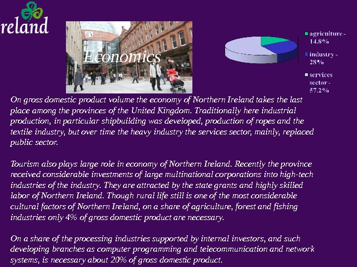 Economics On gross domestic product volume the economy of Northern Ireland takes the last place among