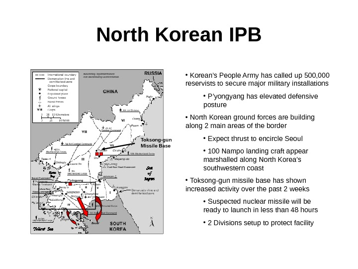 North Korean IPB •  Korean's People Army has called up 500, 000 reservists to secure