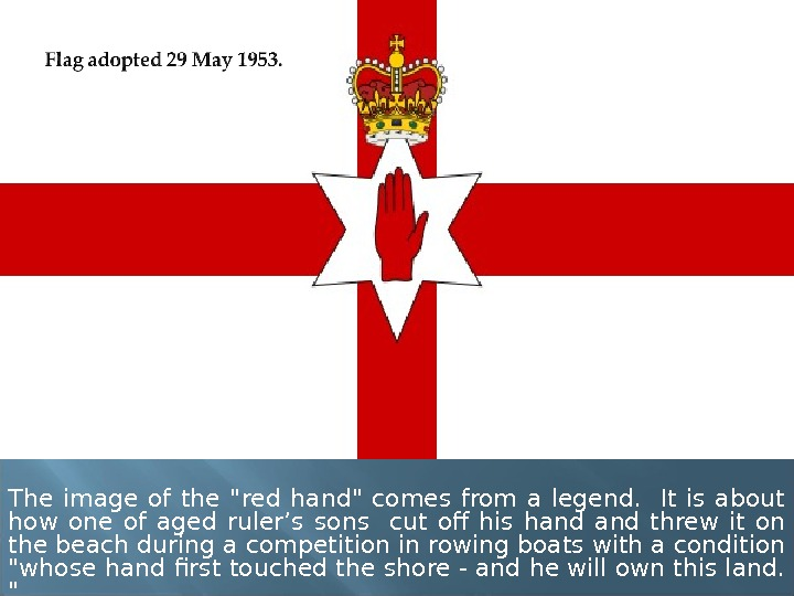 The image of the red hand comes from a legend. It is about how one of