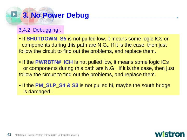 42 Notebook Power System Introduction & Troubleshooting 3. 4. 2 Debugging :  •  If
