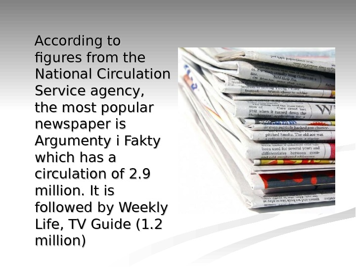 According to figures from the National Circulation Service agency,  the most popular