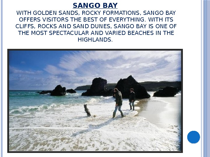 SANGO BAY  WITH GOLDEN SANDS, ROCKY FORMATIONS, SANGO BAY OFFERS VISITORS THE BEST OF EVERYTHING.