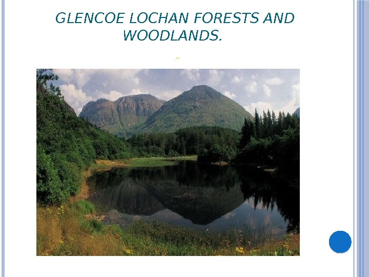 GLENCOE LOCHAN FORESTS AND WOODLANDS.