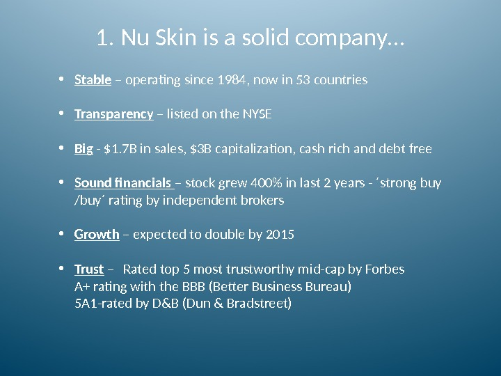 1. Nu Skin is a solid company… • Stable – operating since 1984, now in 53