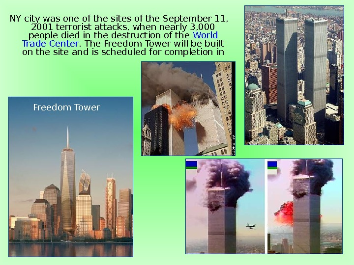 NY city was one of the sites of the September 11,  2001 terrorist