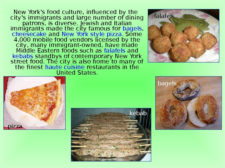 New York's food culture, influenced by the city's immigrants and large number of dining