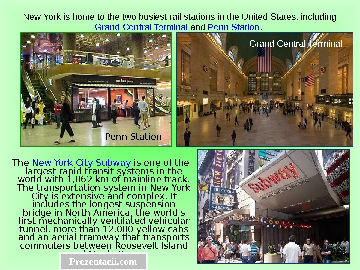 The New York City Subway is one of the largest rapid transit systems in
