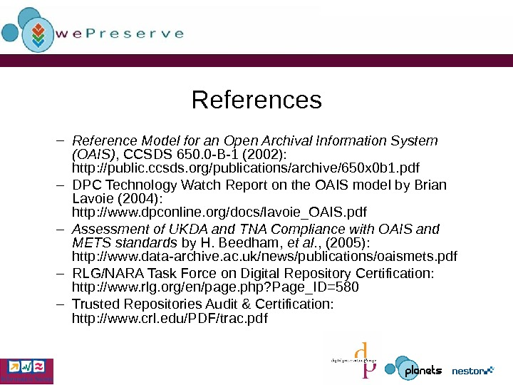 References – Reference Model for an Open Archival Information System (OAIS) , CCSDS 650. 0 -B-1