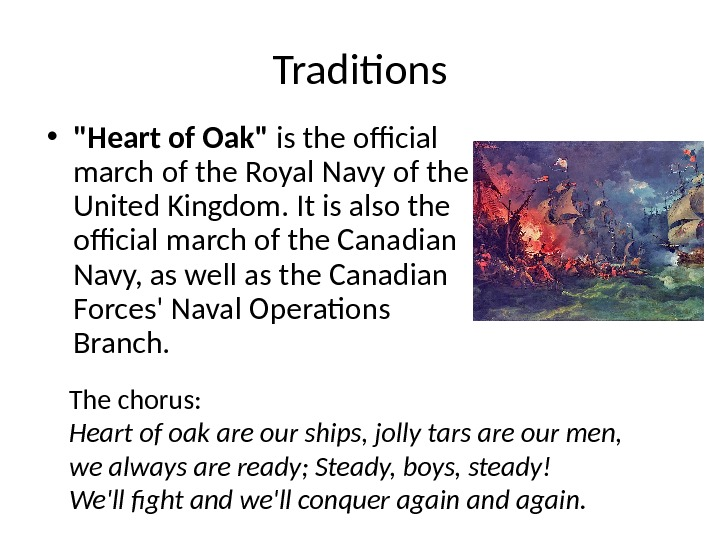 Traditions • Heart of Oak is the official march of the Royal Navy of the United