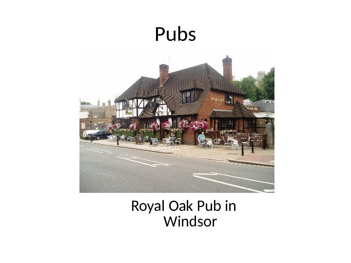 Royal Oak Pub in Windsor. Pubs