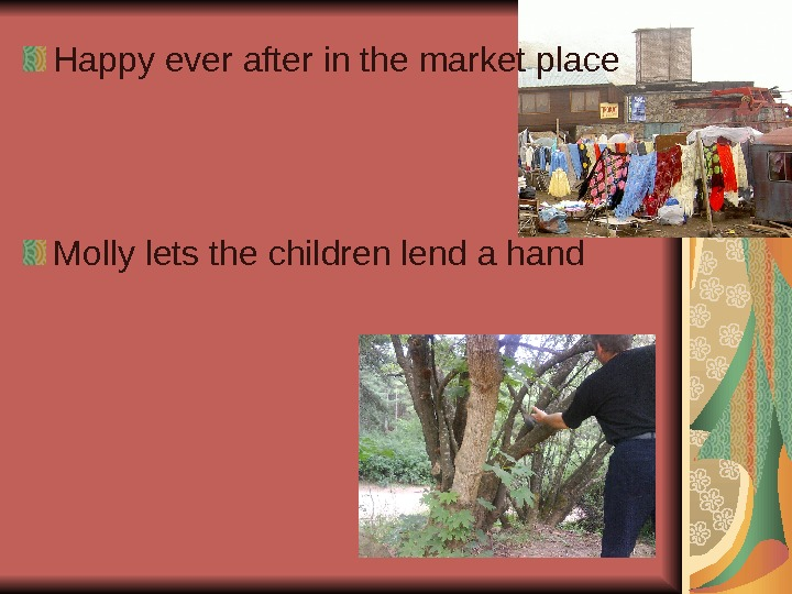 Happy ever after in the market place Molly lets the children lend a hand