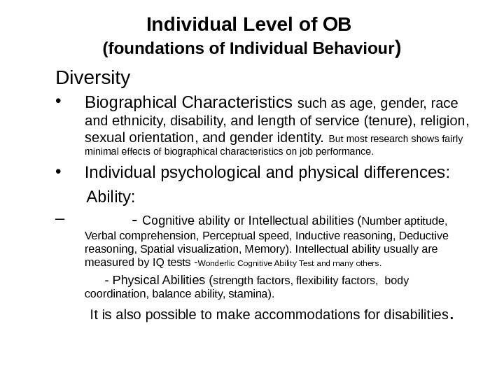Individual Level  of OB (foundations of Individual Behaviour ) Diversity • Biographical Characteristics such as