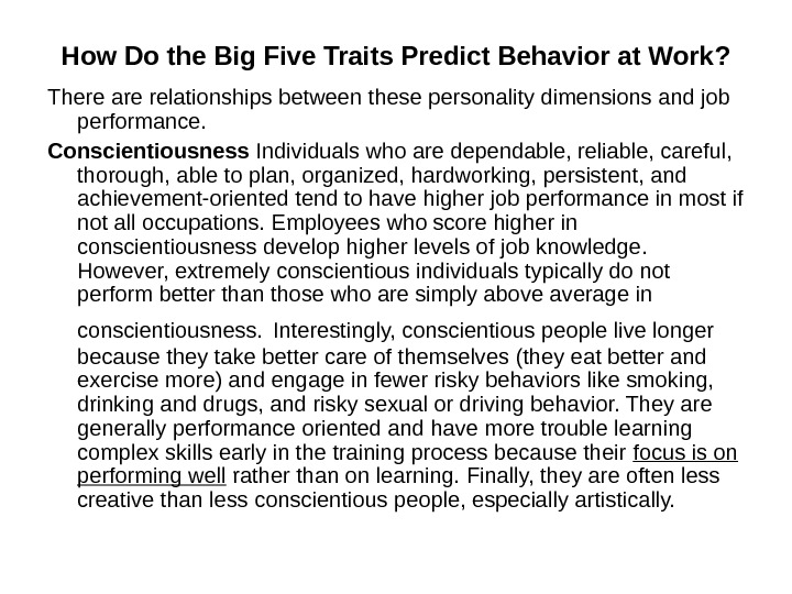 How Do the Big Five Traits Predict Behavior at Work ? There are relationships between these