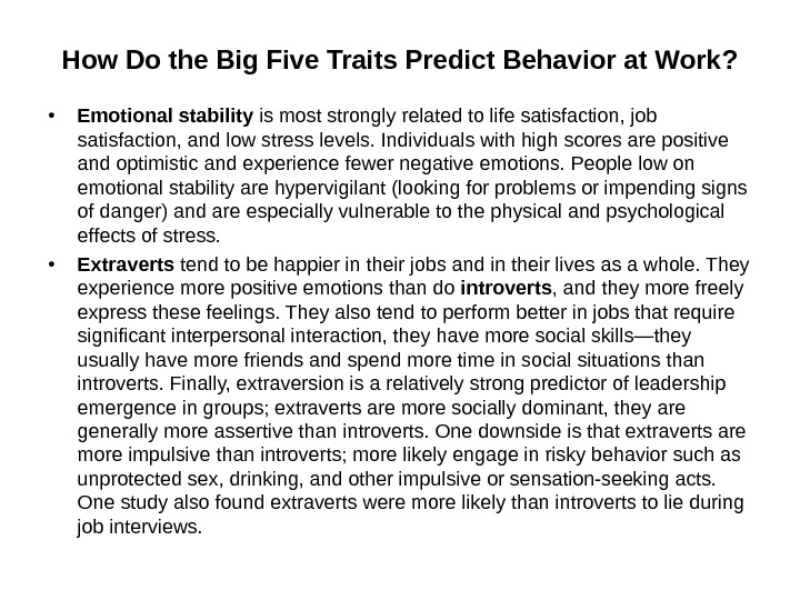 How Do the Big Five Traits Predict Behavior at Work ?  • Emotional stability is