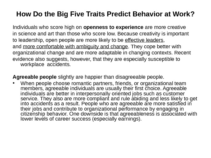 How Do the Big Five Traits Predict Behavior at Work ? Individuals who score high on