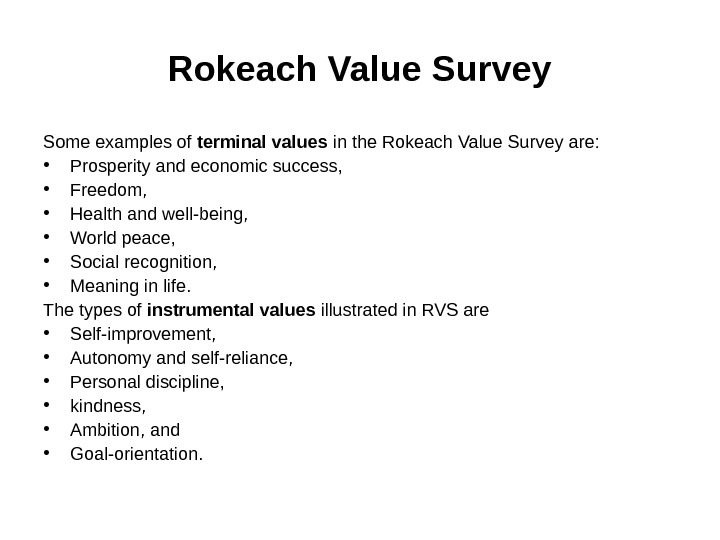 Rokeach Value Survey Some examples of terminal values in the Rokeach Value Survey are:  •