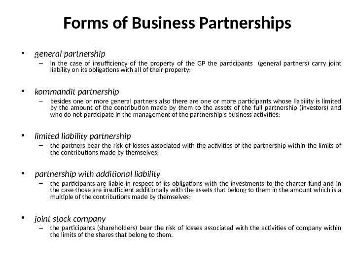 Forms of Business Partnerships • general partnership  – in the case of insufficiency of the