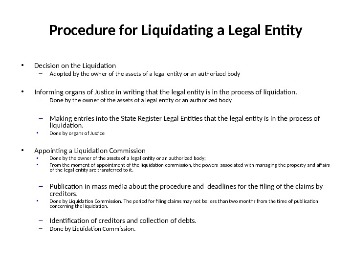 Procedure for Liquidating a Legal Entity • Decision on the Liquidation – Adopted by the owner