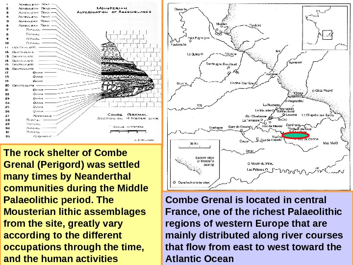 The rock shelter of Combe Grenal (Perigord) was settled many times by Neanderthal communities