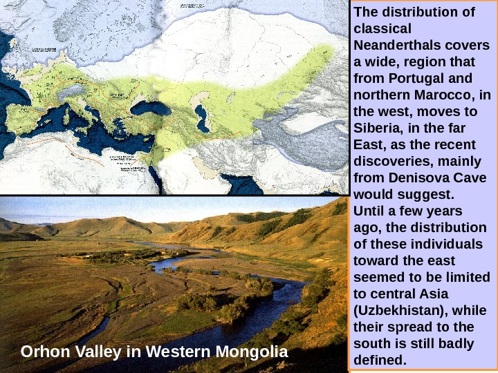 The distribution of classical Neanderthals covers a wide, region that from Portugal and northern