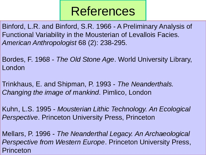 References Binford, L. R. and Binford, S. R. 1966 - A Preliminary Analysis of