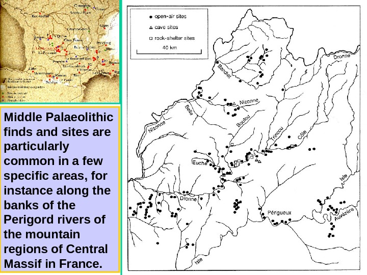 Middle Palaeolithic finds and sites are particularly common in a few specific areas, for