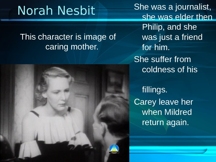 Norah Nesbit She was a journalist,  she was elder then Philip, and she