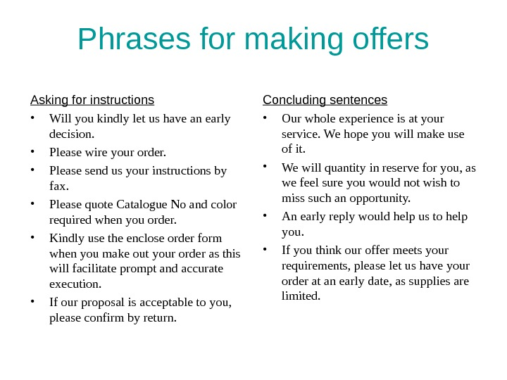 Phrases for making offers Asking for instructions • Will you kindly let us have an early