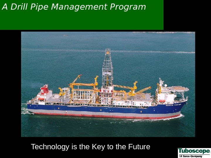 A Drill Pipe Management Program Technology is the Key to the Future
